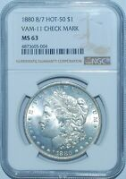 1880 8/7 NGC MINT STATE 63 VAM-11 CHECK MARK HOT 50 MORGAN SILVER DOLLAR