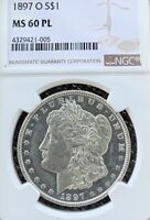 1897 O MORGAN DOLLAR GRADED MINT STATE 60 PROOF LIKE BY NGC
