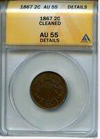 1867 2C AU 55 DETAILS ANACS CLEANED ALMOST UNCIRCULATED TWO CENT PIECE