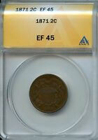 1871 2C ANACS EF45 EXTRA FINE , EXTRA,  FINE TWO CENT