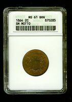 1864 2C SMALL MOTTO TWO CENT PIECE ANACS MINT STATE 61 BRN                           C