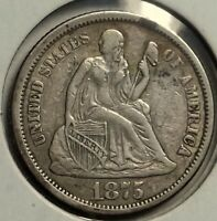 1875 S SEATED DIME   F VF   CIRCULATED SPECIMEN   SOME SCRATCHES