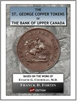 THE ST. GEORGE TOKENS OF THE BANK OF UPPER CANADA 1850 1857  2ND ED. / 2018