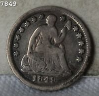1849 6 LIBERTY SEATED HALF DIME  FREE SH AFTER 1ST ITEM