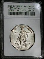 1925 ANACS UNC DETAILS CLEANED NORSE AMERICAN  THICK PLANCHE