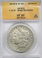 1878 7/8TF $1 ANACS VF 20 DETAILS WIRE BRUSHED MORGAN SILVER DOLLAR