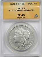 1878 8TF $1 ANACS EF 45 DETAILS ALTERED SURFACE MORGAN SILVER DOLLAR