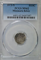 1872 S SEATED HALF DIME, MM BELOW, PCGS MINT STATE 62