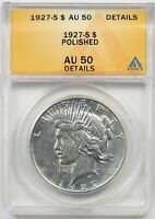 1927-S $1 ANACS AU 50 DETAILS POLISHED PEACE SILVER DOLLAR