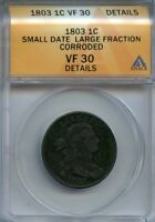 1803 1C VF 30 DETAILS SMALL DATE  FINE, VF30 DRAPED BUST LARGE CENT