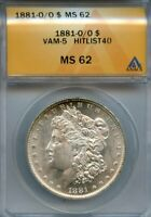 1881 O/O $1 VAM 5 HITLIST 40 ANACS MINT STATE 62 MINT STATE 62 MINT STATE 62 MORGAN SILVER DOLLAR