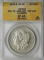 1878 REV OF 1879 VAM-220 TOP-100 $1 ANACS EXTRA FINE  EF 45 DETAILS MORGAN SILVER DOLLAR