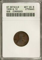 LINCOLN WHEAT CENT 1909 S VDB CORRODED ANACS VF DETAILS