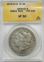 1878-CC $1 ANACS VF 30 TOP-100 VAM-6 DDO MORGAN SILVER DOLLAR
