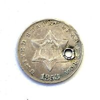 1853 TYPE 1 3C THREE CENT SILVER PIECE: AU DETAILS: HOLED