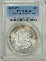 1878 8TF  PCGS  MINT STATE 64    VAM-18    FIRST YEAR MORGAN DOLLAR    30913550