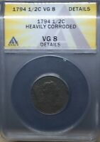 1794 LIBERTY CAP HALF CENT 1/2C ANACS VG 8 DETAILS HEAVILY CORRODED