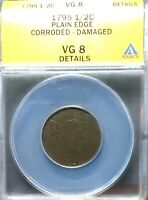 1795 ANACS VG 8 DETAILS CORRODED-DAMAGED LIBERTY CAP HALF CENT.   BROWN