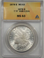 1878 7TF MORGAN DOLLAR VAM-131A ANACS MINT STATE 63