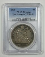 PCGS GENUINE 1871 LIBERTY SEATED DOLLAR VF DETAILS SILVER $1