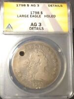 1798 DRAPED BUST SILVER DOLLAR $1 ANACS AG3 DETAILS-HOLED UNDER GRADED?