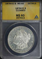 1878-CC MORGAN DOLLAR ANACS MINT STATE 60 DETAILS CLEANED