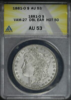 1881-O HOT 50 VAM-27 DOUBLED EAR MORGAN DOLLAR ANACS AU-53