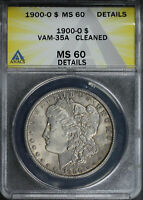 1900-O VAM-35A HIGH O, CLASHED OBVERSE MORGAN DOLLAR ANACS MINT STATE 60 DETAILS CLEANED