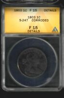1803 LARGE CENT ANACS F15 DETAILS - CORRODED S-247