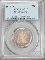 1840 O SEATED LIBERTY QUARTER. PCGS VG10. NO DRAPERY TYPE COIN.  ORIGINAL.