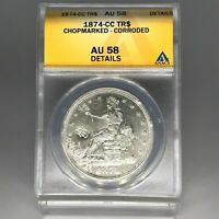 1874 CC TRADE DOLLAR $1 COIN ANACS AU 58 CHOPMARKED  FROM JA