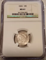 1835 CAPPED BUST DIME 10C COIN NGC MS61  EST SURVIVAL: 2500; ONLY 300 IN MS