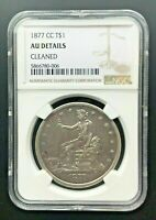 1877 CC SILVER TRADE DOLLAR   NGC AU DETAILS/CLEANED