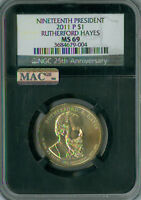 2011-P RUTHERFORD HAYES PRES.DOLLAR NGC MAC MINT STATE 69 RETRO FINEST  POP-4 SPOTLESS.