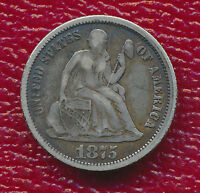 1875 SEATED LIBERTY SILVER DIME NICE CIRCULATED DIME !