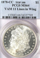 1878-CC $1 VAM 11 LINES IN WING MINT STATE 64 PCGS-ONLY 22 IN HIGHER GRADE