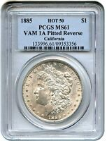HOT 50 VAM: 1885 $1 PCGS MINT STATE 61 VAM-1A, PITTED REVERSE EX: CALIFORNIA