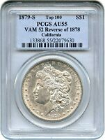 TOP 100 VAM: 1879-S $1 PCGS AU55 REVERSE OF 1878, VAM-52 EX: CALIFORNIA