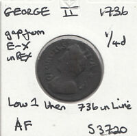 1736 GEORGE II FARTHING S3720  VARIANT SEE DESCRIPTION