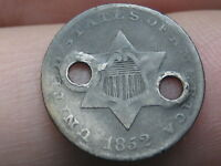 1852 THREE 3 CENT SILVER TRIME- HOLED TWICE