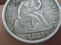 1875 S SEATED LIBERTY SILVER DIME- MINTMARK BELOW BOW/WREATH, VF DETAILS