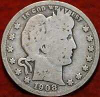 1908 S SAN FRANCISCO MINT SILVER BARBER QUARTER