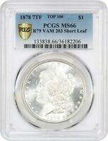 1878 7TF REVERSE OF 1879 $1 PCGS MINT STATE 66 VAM-203, SHORT LEAF TIED FOR FINEST VAM