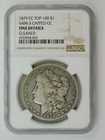 1879 CC TOP-100 MORGAN SILVER DOLLAR VAM-3 CAPPED CC NGC FINE DETAILS CLEAN 611