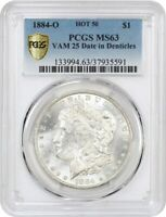1884-O $1 PCGS MINT STATE 63 VAM-25 DATE IN DENTICLES MORGAN SILVER DOLLAR