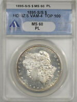 1895-S/S MORGAN DOLLAR HORIZ S VAM-4 TOP 100 ANACS MINT STATE 60 PL, PROOFLIKE