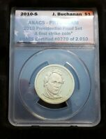 2010-S ANACS PR70 DCAM JAMES BUCHANAN FIRST STRIKE $1 PRESIDENTIAL PROOF COIN