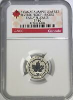 2015 $2 CANADA SILVER MAPLE LEAF INCUSE NGC PF70 REVERSE PRO