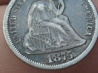 1875 P SEATED LIBERTY SILVER DIME- FINE/VF DETAILS