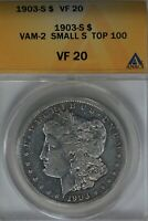 1903-S  $1 VAM-2 SMALL S TOP 100 VF20 ANACS MORGAN SILVER DOLLAR  $1